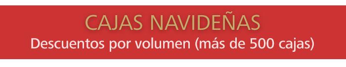 CAJAS NAVIDEÑAS 2018 --- Descuentos por volumen (más de 500 cajas)
