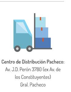 Centro de Distribución Pacheco: Av. J.D. Perón 3780 (ex Av. de los Constituyentes) Gral. Pacheco